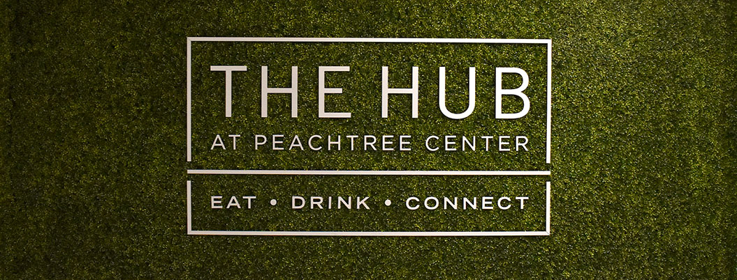 The Hub at Peachtree Center - Eat • Drink • Connect
